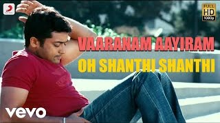 Listed to oh shanthi official lyric video from the movie vaaranam aayiram song name - singer clinton & ...