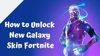 How to Unlock New Galaxy Skin Fortnite (NEW) FREE Galaxy Skin in Fortnite