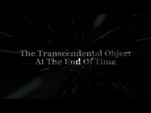 The Transcendental Object At The End Of Time (Terence McKenn
