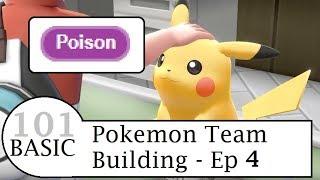 Pokemon Lets Go Pikachu And Eevee - Basic Pokemon Team Building 101 - Ep 4  - Poison Type