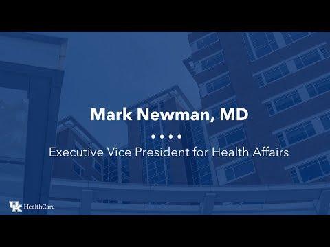Mark Newman, MD, Executive VP for Health Affairs