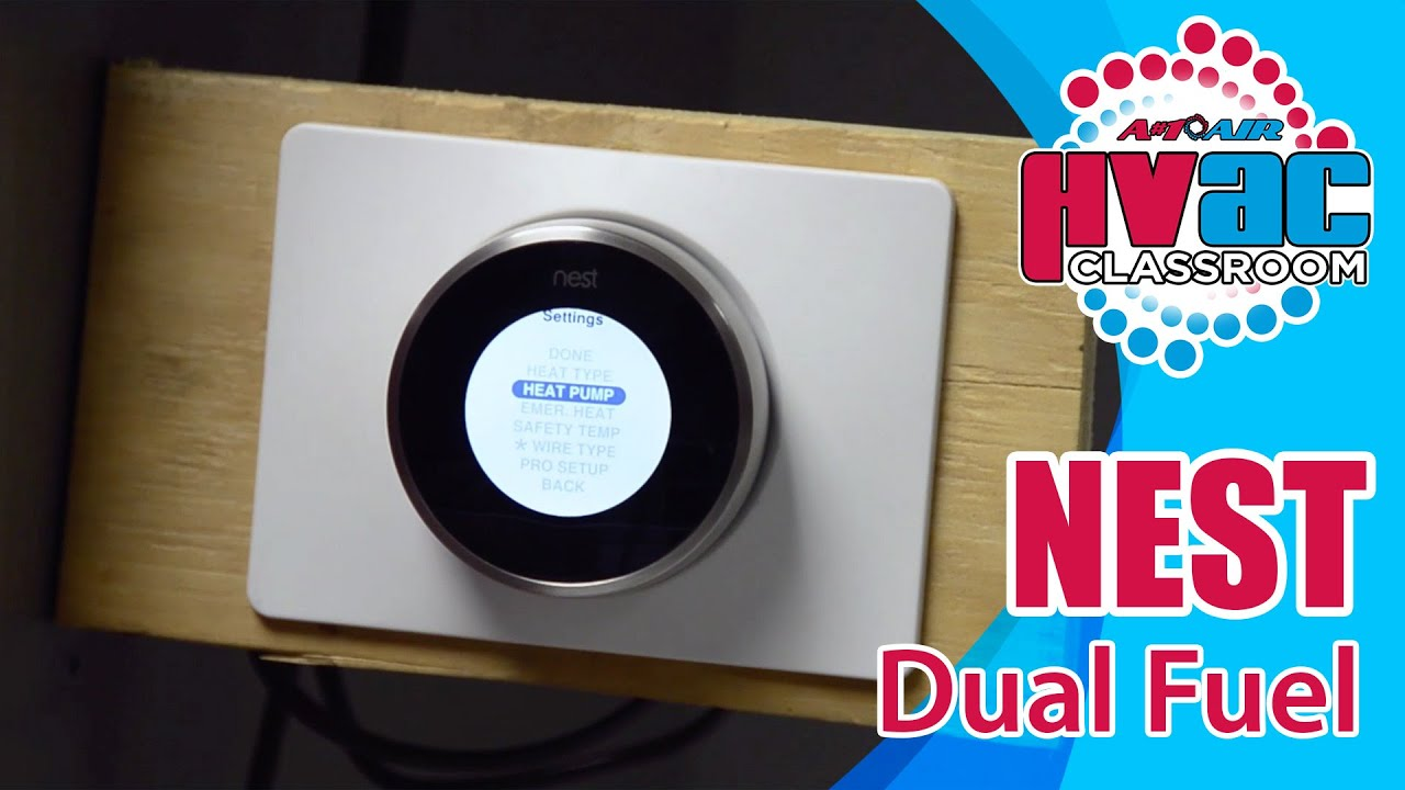 nest thermostat how to setup a nest thermostat for dual fuel youtube