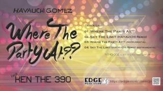 HAYAUCHIGOMEZ feat. KEN THE 390 / Where The Party At??-single-