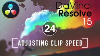 Resolve In A Rush Ep24: Adjusting Clip Speed
