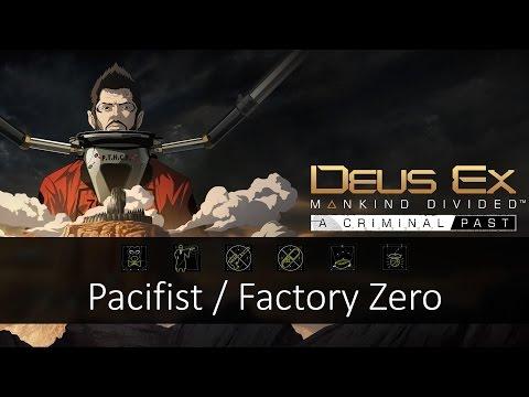 A Criminal Past: Pacifist (Factory Zero) - Deus Ex: Mankind Divided