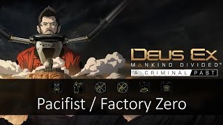 This is my Pacifist  Factory Zero run of A Criminal Past DLC for Deus Ex Mankind Divided inclusive of all achievements on Give Me Deus Ex difficulty Below are