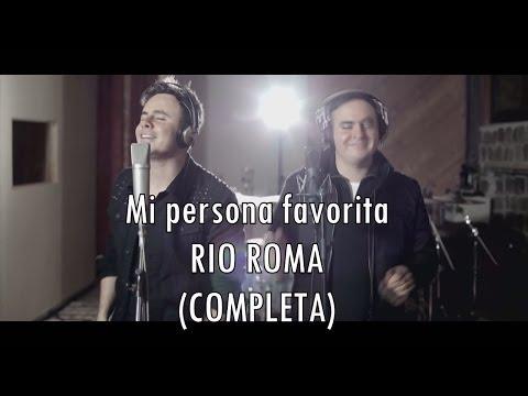 Mi Persona Favorita-Rio Roma (Completa) !letra¡