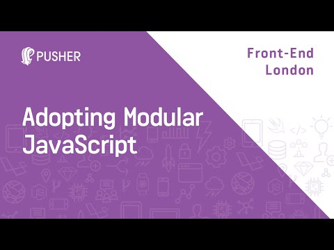 Adopting Modular JS - Front-end London (FEL)