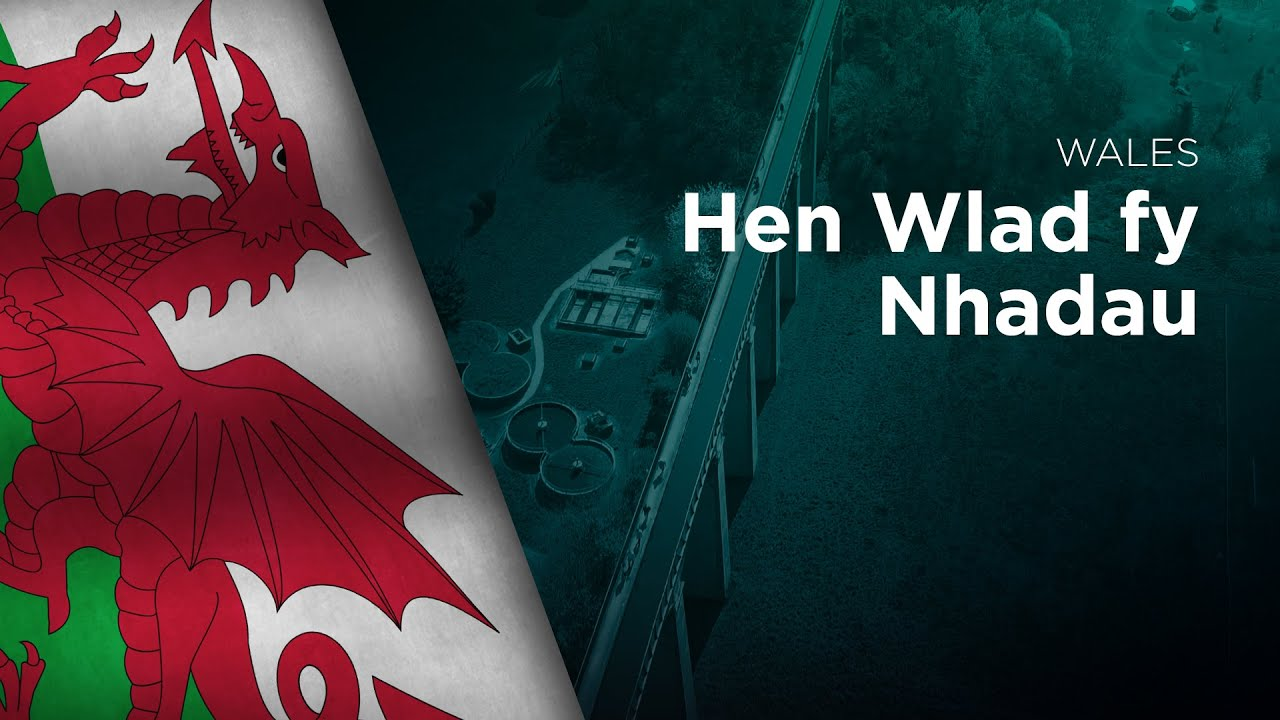 Anthem of Wales - Hen Wlad fy Nhadau