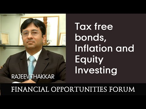 FoF: Rajeev Thakkar talks about Tax free bonds, Inflation and Equity Investing