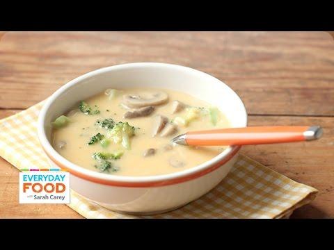 Homemade Cheddar And Mushroom Soup - Everyday Food With Sarah Carey
