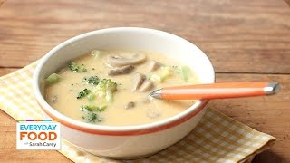 Homemade Cheddar And Mushroom Soup - Everyday Food With Sarah Carey