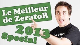 Best of ZeratoR 2013 : Bonne année !