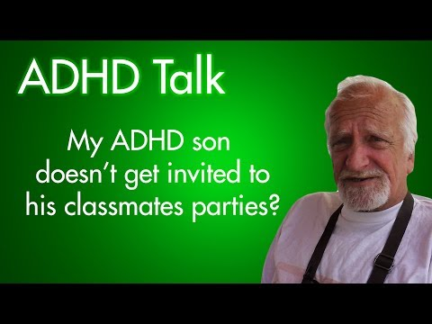 ADHD Talk #1: My Son Doesn't Get Invited to Parties
