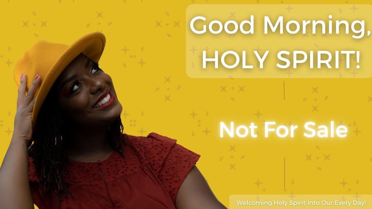 Good Morning, Holy Spirit! | Not For Sale