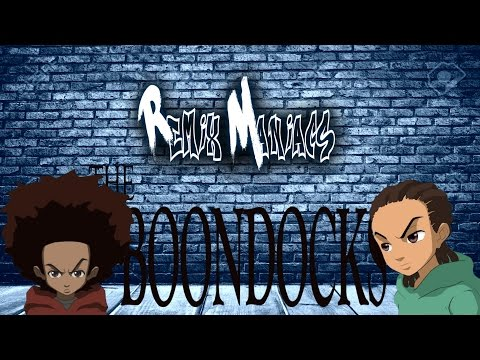"""THE BOONDOCKS"" [Theme Song Remix!] -Remix Maniacs"