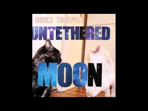 Built To Spill - Untethered Moon (2015 Full Album)
