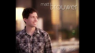 Watch Matt Brouwer Thornside video