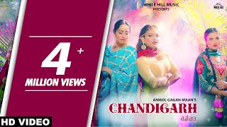 Anmol Gagan Maan : CHANDIGARH (Full Video) | New Punjabi Songs 2019 | White Hill Music