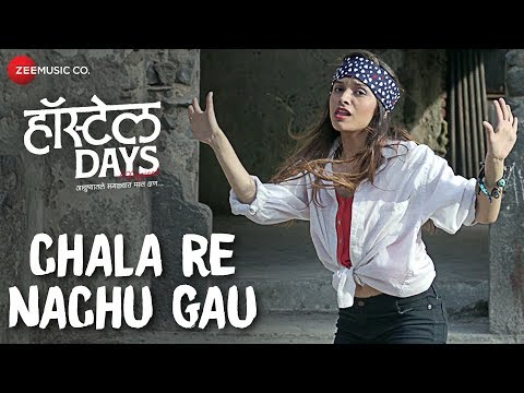 Chala Re Nachu Gau Marathi Video Song - Hostel Days Marathi Movie