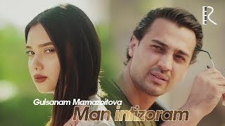 Gulsanam Mamazoitova - Man intizoram | Гулсанам Мамазоитова - Ман интизорам