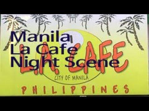 LA CAFE Manila Midnight Scene(PHILIPPINE 2018) Part4