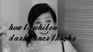 How to whiten dark inner thighs / quick tip