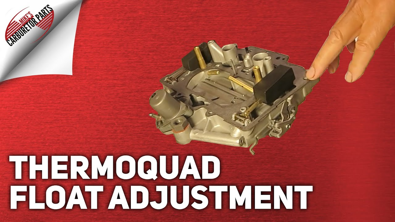 Carter Thermoquad Float Adjustment