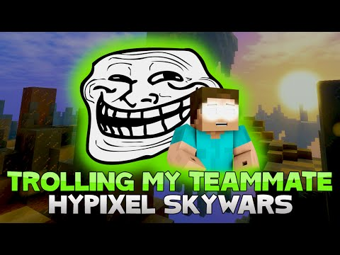 TROLLING MY TEAMMATE IN HYPIXEL SKYWARS + TWO FLY HACKERS!
