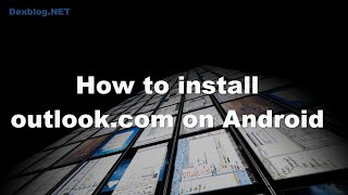 How to install outlook.com on android