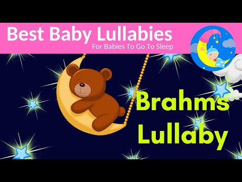 Lullaby - Brahms Baby Sleep Music Soothing Brahms Lullabies for Babies to Go To Sleep at Bedtime