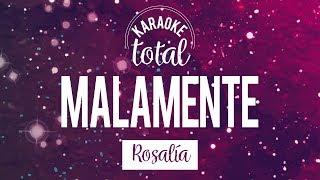 Malamente - Rosalía - Karaoke con coros