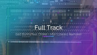 Bad Bunny Feat. Drake Mia Loward Remake FLP Acapella FL Studio 12.mp3