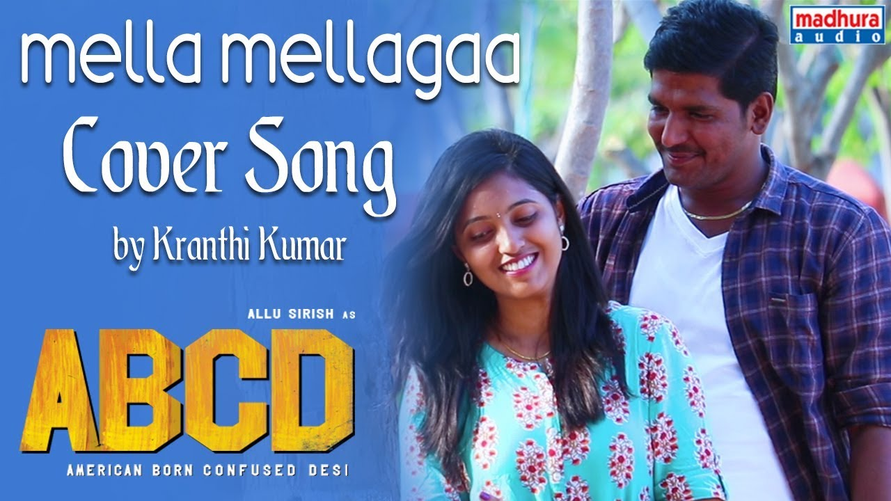 Mella Mellaga Cover Song By Kranthi Kumar | ABCDTeluguMovie | Sid Sriram | Madhura Audio
