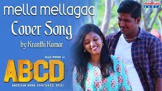 Mella Mellaga Cover Song By Kranthi Kumar   ABCDTeluguMovie   Sid Sriram   Madhura Audio