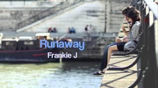 Frankie J - Runaway ;3