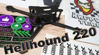 ✔ Обзор FPV Рамы Hellhound 220,  DRONEZBASE Hong Kong FPV Team!