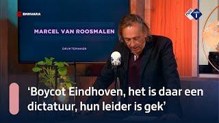 Van Roosmalen: 'Boycot Eindhoven, het is daar een dictatuur, hun leider is gek' | NPO Radio 1