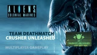 Aliens: Colonial Marines - Team Deathmatch Gameplay - Crusher Unleashed