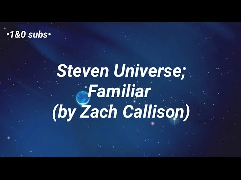 Familiar // Steven Universe (by Zach Callison)