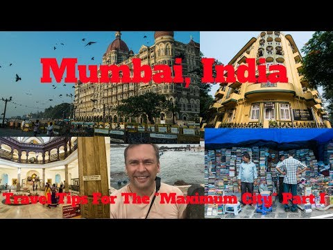 "Mumbai, India Travel Tips-Getting The Most From The ""Maximum City"" Part I"