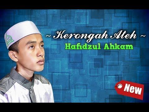 New ' Kerrongah Ateh - Hafidzul Ahkam - Bikin Merinding - Full Lirik.~2