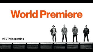 T2 Trainspotting World Premiere