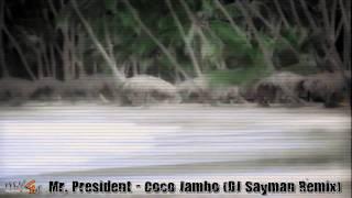 Mr. President - Coco Jambo (DJ Sayman Remix)