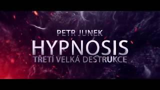 Petr Junek - Hypnosis - Třetí velká destrukce