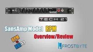TECH 21 SansAmp Model RPM - Overview/Review (RPM vs RBI) | Frostbyte