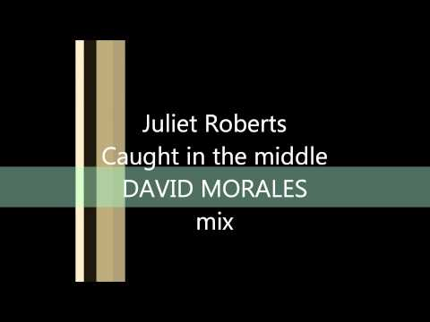 Juliet Roberts  Caught in the middle  DAVID MORALE mix