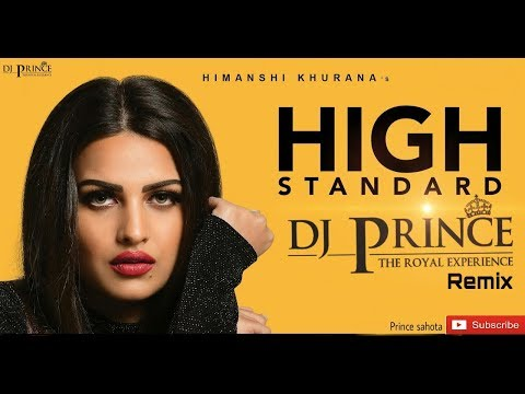 High Standard Himanshi Khurana  Remix Song DJ PrincE  THE Royal Experience