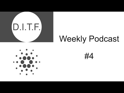 D.I.T.F. Crypto – Weekly Cardano Podcast#4