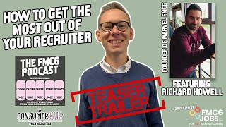 How to Get the Most Out Of Your Recruiter - The FMCG Podcast *Teaser Trailer *